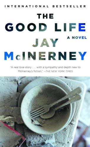 The Good Life. - Jay McInerney