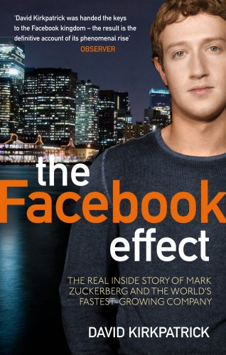 The Facebook Effect: The Inside Story of the Co...