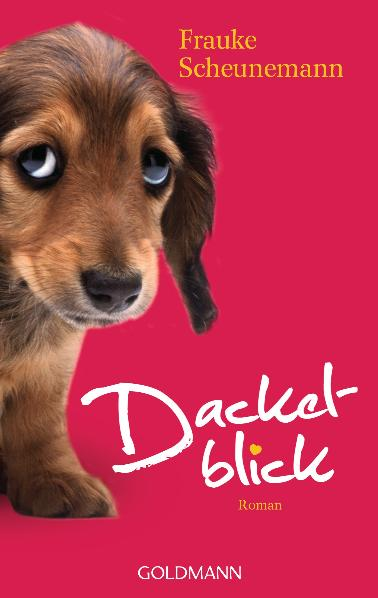 Dackelblick: Roman - Frauke Scheunemann