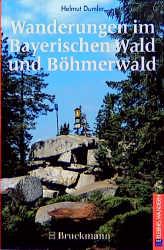 Wanderungen im Bayerischen Wald und Böhmerwald ...