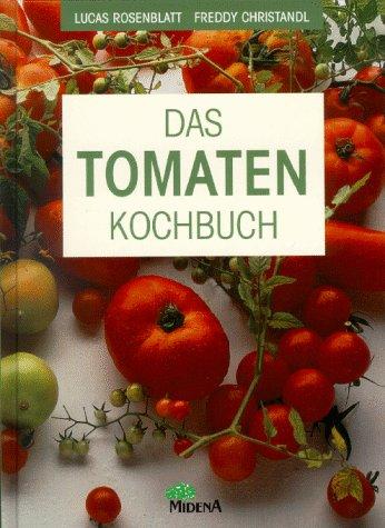Das Tomaten- Kochbuch - Lucas Rosenblatt