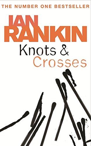 Knots and Crosses. An Inspector Rebus Novel 1 - Ian Rankin