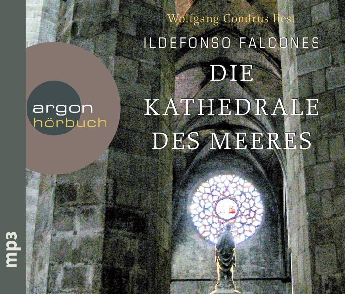 Die Kathedrale des Meeres - Ildefonso Falcones [Mp3-CD]