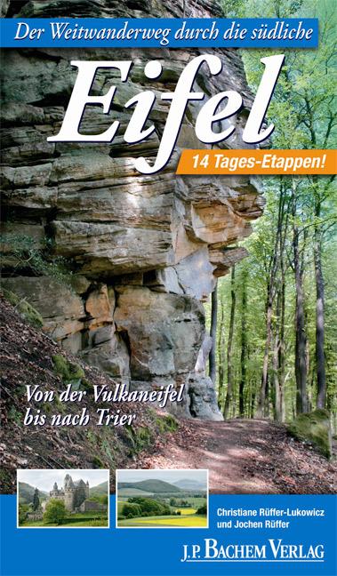 Der Weitwanderweg durch die südliche Eifel: Von...