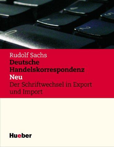 Deutsche Handelskorrespondenz: Der Briefwechsel in Export und Import - Rudolf Sachs