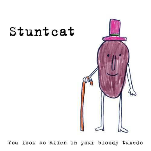 Stuntcat - You look so alien in your bloody tuxedo
