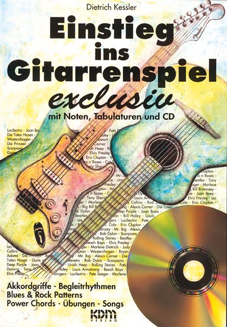 Einstieg ins Gitarrenspiel exclusiv, m. Audio-CD - Dietrich Kessler
