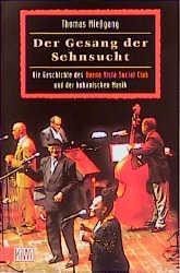 Der Gesang der Sehnsucht. Die Geschichte des Buena Vista Social Club und der kubanischen Musik - Thomas Mießgang