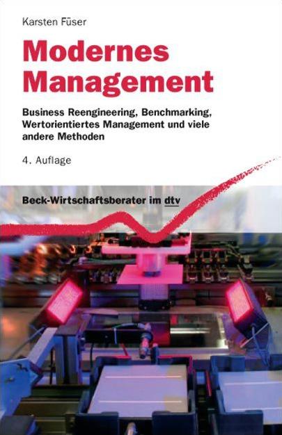 Modernes Management: Business Reengineering, Benchmarking, Wertorientiertes Management und viele andere Methoden - Karst