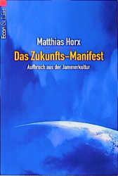 Das Zukunfts- Manifest. Aufbruch aus der Jammer...
