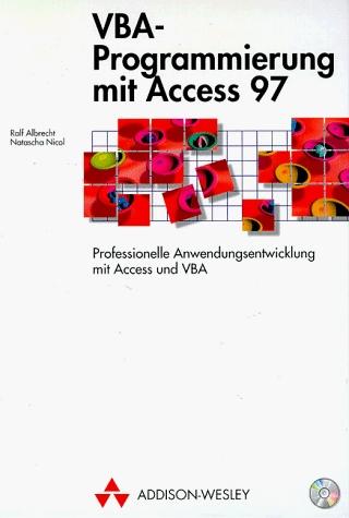 VBA-Programmierung mit Access 97 . Professionel...