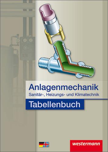 Anlagenmechanik für Sanitär-, Heizungs- und Klimatechnik. Tabellenbuch: Berufsschule - Hans-Joachim Bäck