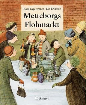 Metteborgs Flohmarkt - Rose Lagercrantz