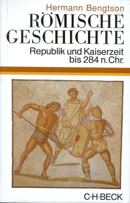 Römische Geschichte: Republik und Kaiserzeit bis 284 n. Chr - Hermann Bengtson