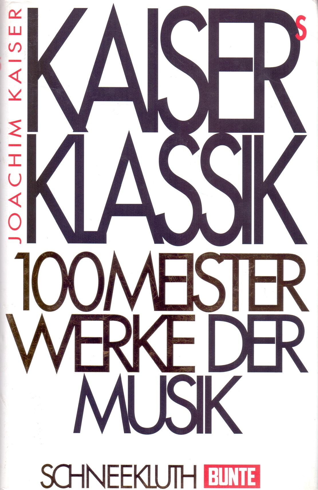 Kaisers Klassik: 100 Meisterwerke der Musik - J...