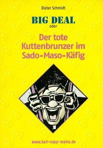 Big Deal oder Der tote Kuttenbrunzer im Sado-Ma...