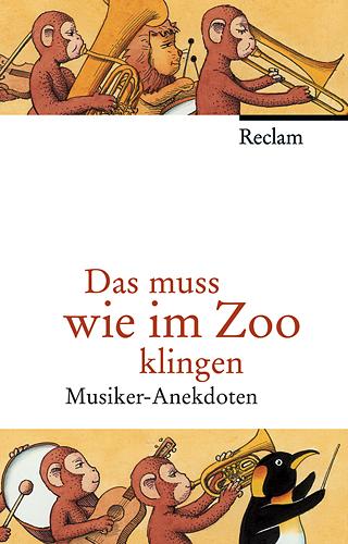 Das muss wie im Zoo klingen: Musiker-Anekdoten ...