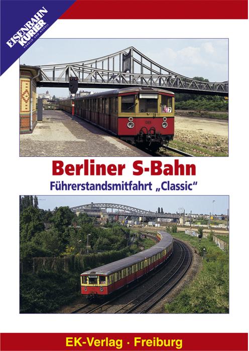 Berliner S-Bahn - Führerstandsmitfahrt Classic