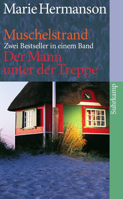 Muschelstrand/ Der Mann unter der Treppe: Zwei Romane (suhrkamp taschenbuch) - Marie Hermanson