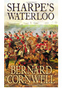 Sharpe's Waterloo: Richard Sharpe and the Waterloo Campaign, 15 June to 18 June 1815 - Bernard Cornwell