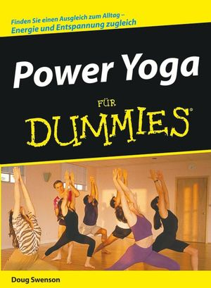 Power Yoga für Dummies - Doug Swenson
