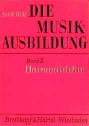 Die Musikausbildung, Bd.2, Harmonielehre: Akkordlehre, harmonische Funktionen, Modulationen, Harmonisierungstechnik, mus