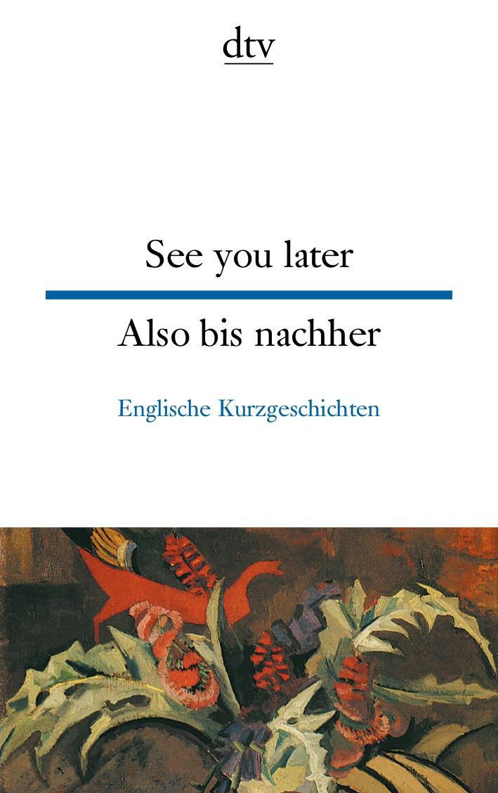 See you later Also bis nachher: Englische Kurzgeschichten