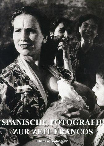 Spanische Fotografie zur Zeit Francos - Publio ...