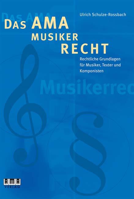 Das AMA-Musikerrecht: Rechtliche Grundlagen für...