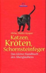 Katzen, Kröten, Schornsteinfeger - Ulrike Mülle...