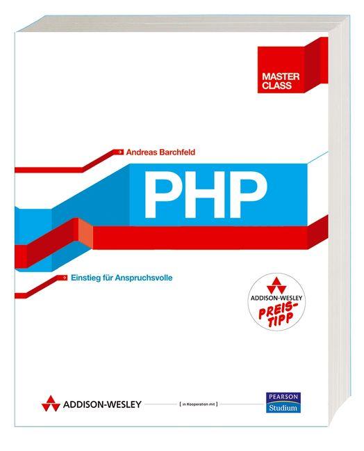 PHP Master Class. Einstieg für Anspruchsvolle -...