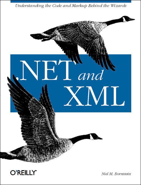 .Net and XML - Niel M. Bornstein