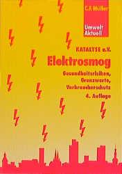 Elektrosmog. Gesundheitsrisiken, Grenzwerte, Ve...