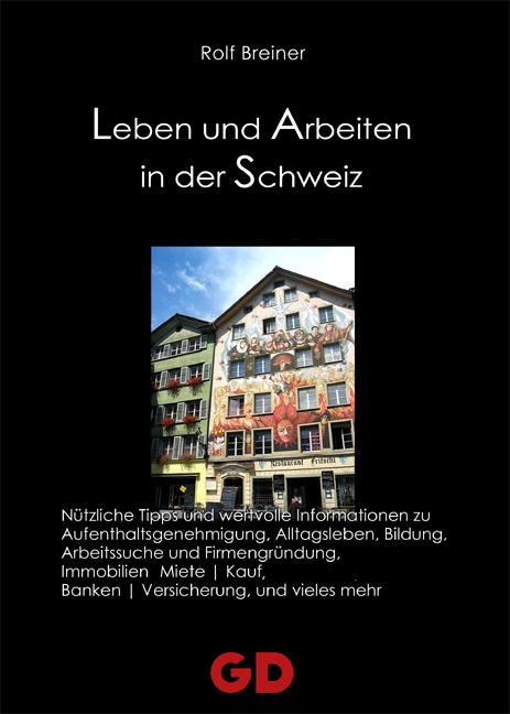 Leben und Arbeiten in der Schweiz: Trauminsel i...