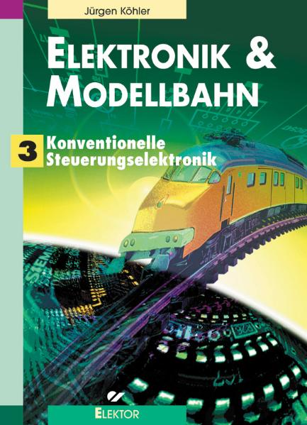 Elektronik & Modellbahn: Elektronik und Modellb...