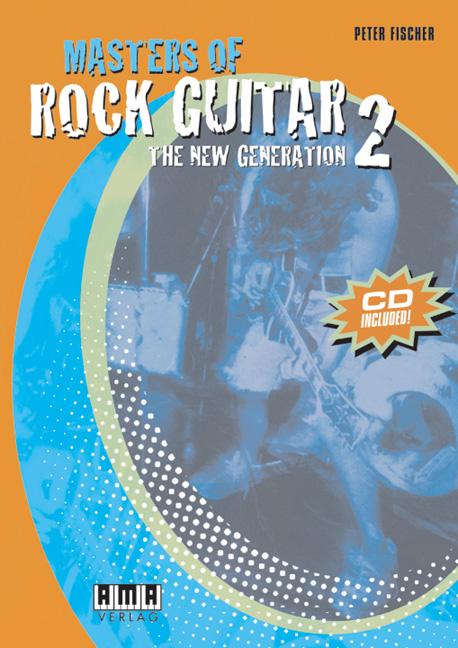 Masters of Rock Guitar 2. Incl. CD: The New Generation. Mit Schwerpunkt E-Gitarre - Peter Fischer