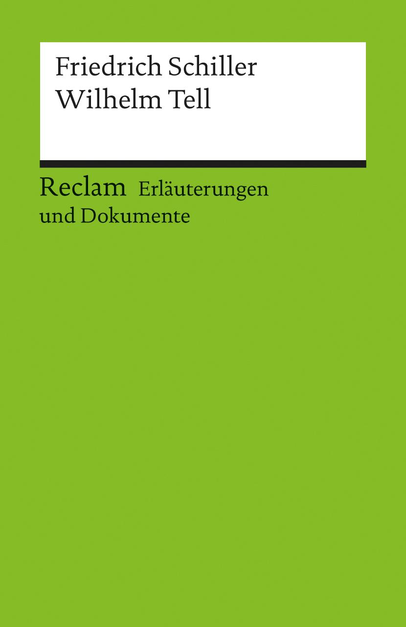 Erläuterungen und Dokumente: Wilhelm Tell - Friedrich Schiller