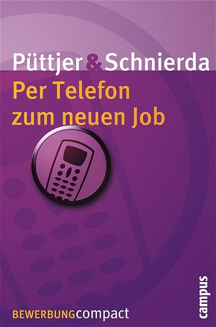 Per Telefon zum neuen Job (Bewerbung Last Minut...