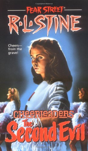Fear Street Cheerleaders: The Second Evil - Cheers - from the grave! - R. L. Stine