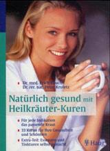 Natürlich gesund mit Heilkräuter-Kuren - Erich ...