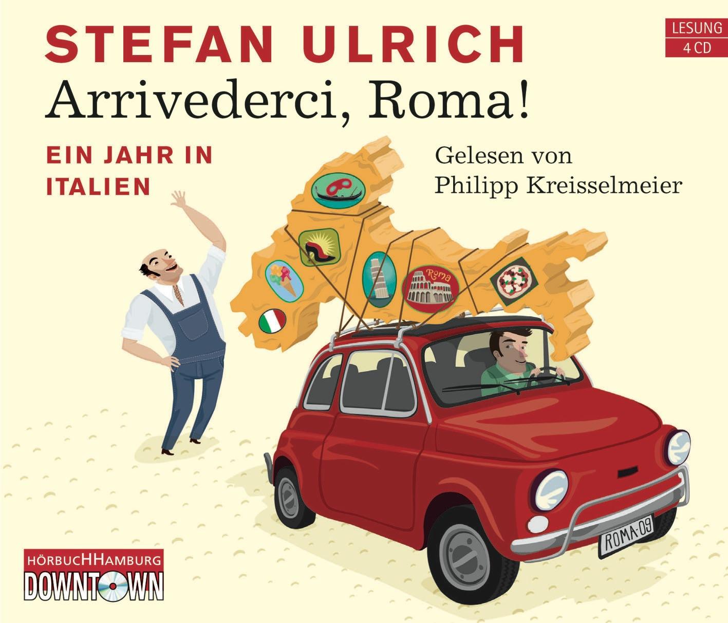 Arrivederci, Roma!: Ein Jahr in Italien - Stefa...