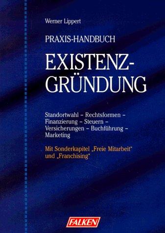 Praxis- Handbuch Existenzgründung - Werner Lippert