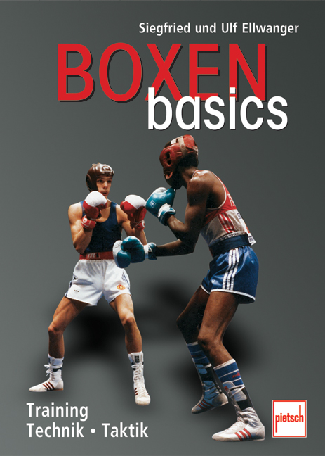 Boxen basics: Training - Technik - Taktik - Sie...