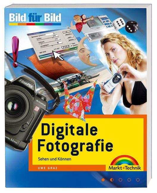 Digitale Fotografie. Bild für Bild. Sehen und K...