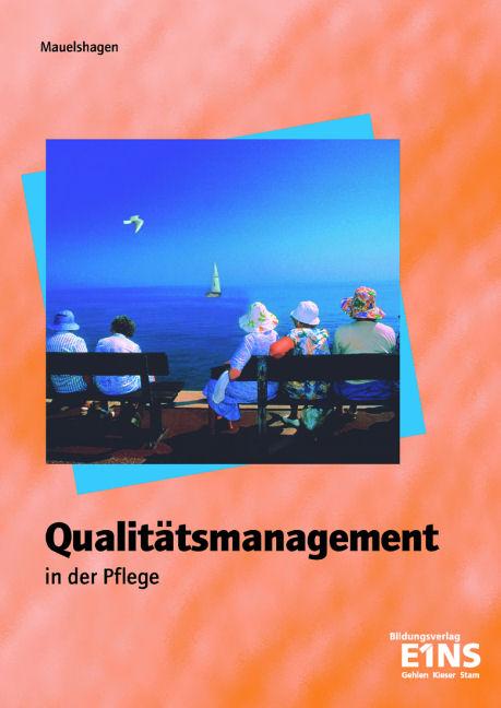 Qualitätsmanagement in der Pflege. Für Ausbildu...