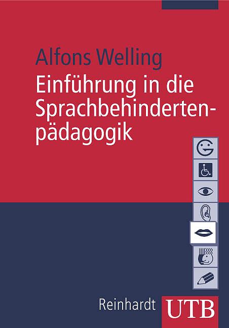 Einführung in die Sprachbehindertenpädagogik (Uni-Taschenbücher M) - Alfons Welling