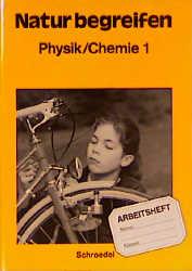 Natur begreifen, Physik / Chemie, Arbeitsheft P...