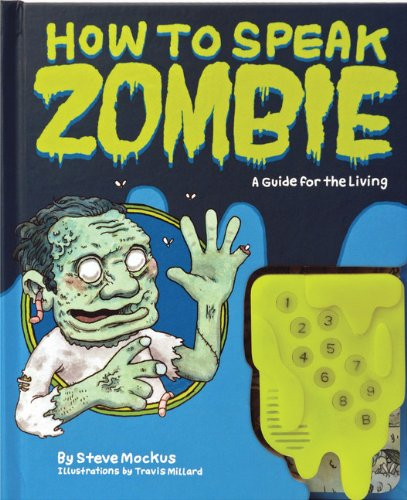 How to Speak Zombie: A Guide for the Living - Steve Mockus