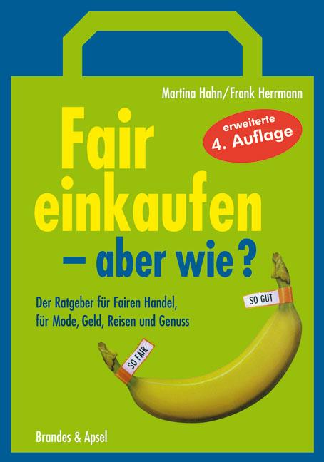 Fair einkaufen - aber wie?: Der Ratgeber für Fa...