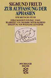 Zur Auffassung der Aphasien: Eine kritische Stu...